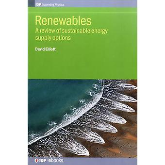 Renewables A Review of Sustainable Energy Supply Options by Elliott & David