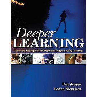 Deeper Learning by LeAnn Nickelsen Eric P. Jensen