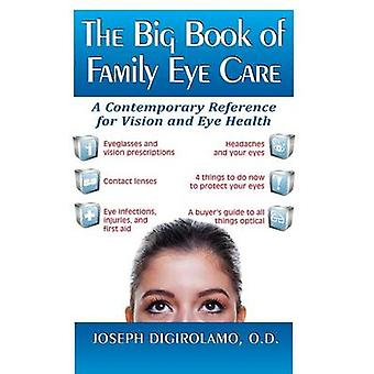 The Big Book of Family Eye Care A Contemporary Reference for Vision and Eye Care by Digirolamo & Joseph