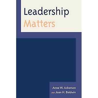 Leadership Matters by Anne W. Ackerson - 9780759121836 Book