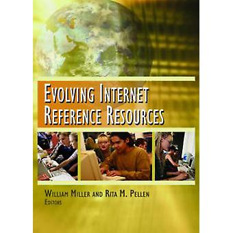 Evolving Internet Reference Resources by Rita Pellen - William Miller
