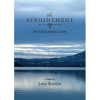 The Appointment - The Tale of Adaline Carson by John Keeble - 97808992