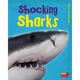 Shocking Sharks (Walk on the Wild Side) by Charlotte Guillain - 97814