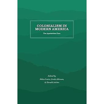 Colonialisme en Amérique moderne - The Appalachian Case par Helen Matthews