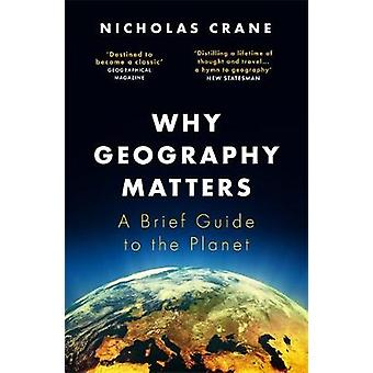 You Are Here - A Brief Guide to the World by Nicholas Crane - 97814746