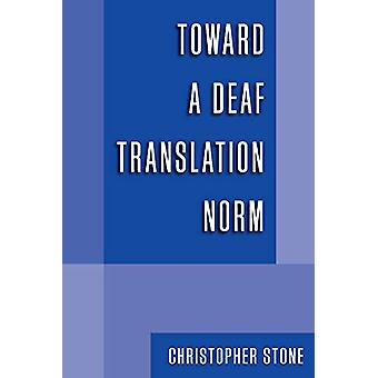 Toward a Deaf Translation Norm by Christopher Stone - 9781563684180 B