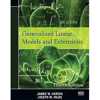 Generalized Linear Models and Extensions - Fourth Edition by James W.