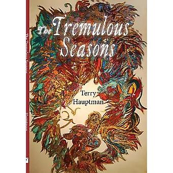 The Tremulous Seasons by Terry Hauptman - 9781682011003 Book