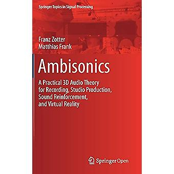 Ambisonics - A Practical 3D Audio Theory for Recording - Studio Produc