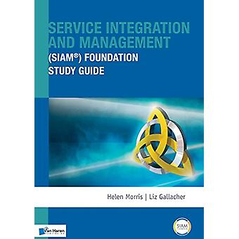 Service Integration and Management (Siam(r)) Foundation Study Guide b