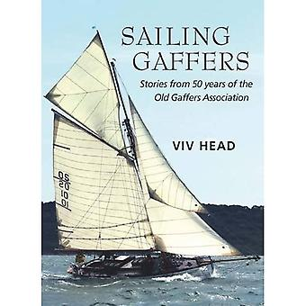 Sailing Gaffers: Stories from 50 Years of the Old Gaffers Association