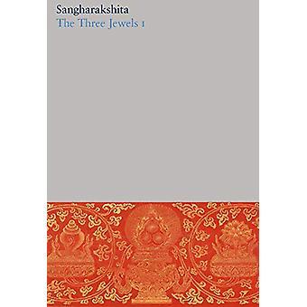 The Three Jewels I - 2 by Sangharakshita - 9781911407331 Book