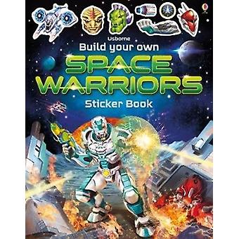 Build Your Own Space Warriors Sticker Book by Tudhope & Simon
