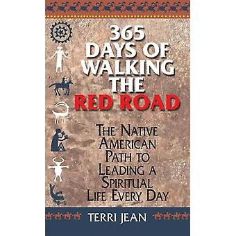365 Days of Walking the Red Road - The Native American Path to Leading