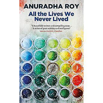 Todas as Vidas que Nunca Vivemos por Anuradha Roy - 9780857058188
