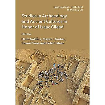 'Isaac went out to the field' - Studies in Archaeology and Ancient Cul