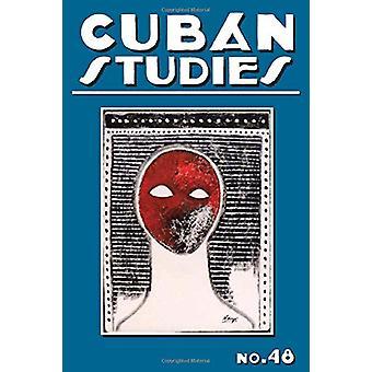Cuban Studies 48 par Alejandro de la Fuente - 9780822945611 Livre