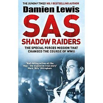 SAS Shadow Raiders - La missione ultra-segreta che ha cambiato il corso
