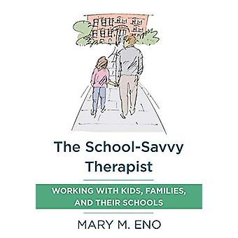 The School-Savvy Therapist - Working with Kids - Families and their Sc