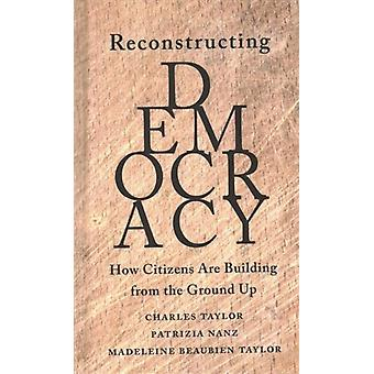 Reconstructing Democracy by Charles Taylor