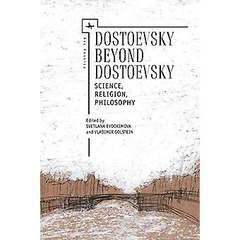 Dostoevsky Beyond Dostoevsky - Science - Religion - Philosophy by Vlad