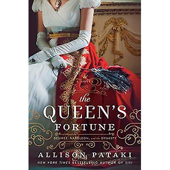 The Queen's Fortune - A Novel of Desiree - Napoleon - and Josephine by