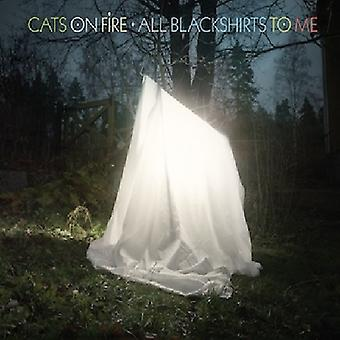 Cats on Fire - All Blackshirts to Me [CD] USA import