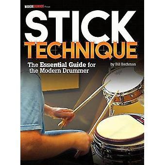 Modern Drummer Presents Stick Technique by Bill Bachman
