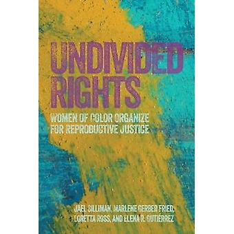 Undivided Rights  Women of Color Organizing for Reproductive Justice