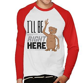 E.T. Ill Be Right Here Men's Baseball camiseta de manga larga