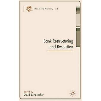 Bank Restructuring and Resolution by David S. Hoelscher - 97802300190