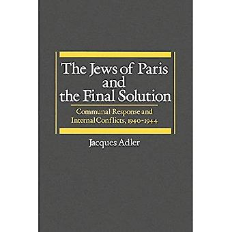 The Jews of Paris and the � Final Solution: Communal Response and Internal Conflicts, 1940-1944 (Studies in Jewish History)