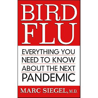 Bird Flu - Everything You Need to Know About the Next Pandemic by Marc