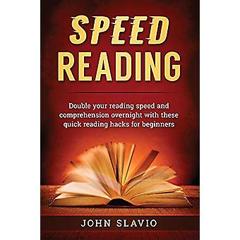 Speed Reading - Double your Reading Speed and Comprehension Overnight