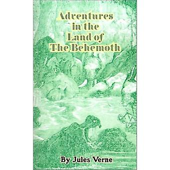 Adventures in the Land of the Behemoth by Jules Verne - 9781589630758