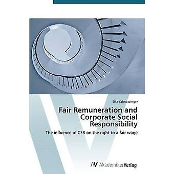 Fair Remuneration and Corporate Social Responsibility by Schnotzinger