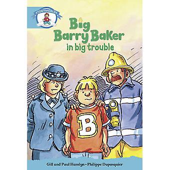 Literacy Edition Storyworlds Stage 9 Our World Big Barry Baker in Big Trouble