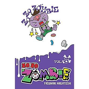 Zo Zo Zombie, Vol. 5 by Yasunari Nagatoshi (Paperback, 2019)