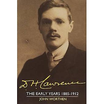 D. H. Lawrence: The Early Years, 1885 - 1912 (The Cambridge Biography)