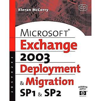 Microsoft Exchange Server 2003, Deployment and Migration SP1 and SP2: Deployment and Migration SP1and SP2