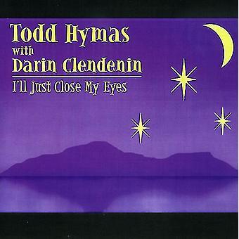 Hymas/Clendenin - I'Ll Just Close Mye Eyes [CD] USA import