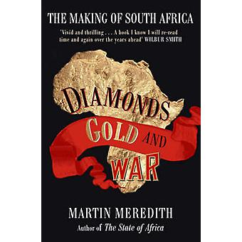 Diamonds Gold and War by Martin Meredith