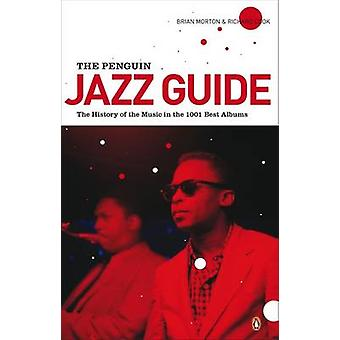 The Penguin Jazz Guide - The History of the Music in the 1000 Best Alb