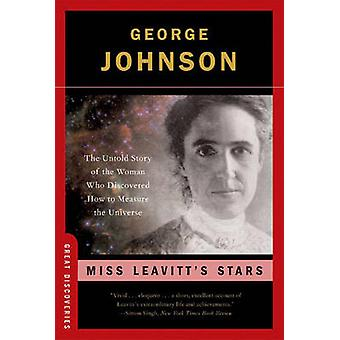Miss Leavitt's Stars - The Untold Story of the Woman Who Discovered Ho