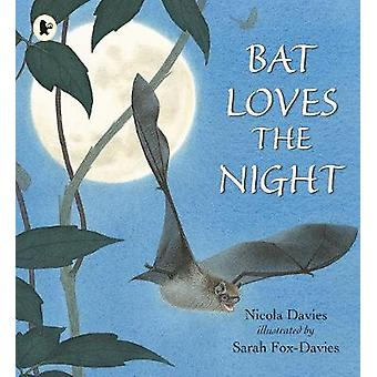 Pipistrello ama la notte di Nicola Davies - Sarah Fox-Davies - 97814063670