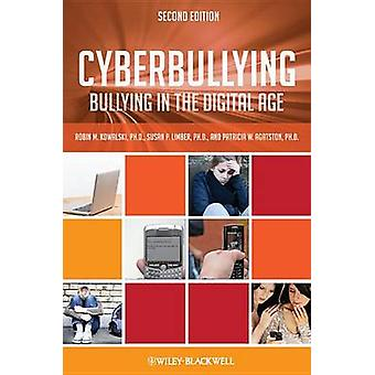 Cyber Bullying - Bullying in the Digital Age (2nd Revised edition) by