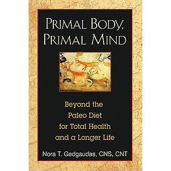 Oer - Primal Mind - Body buiten het Paleo dieet voor de totale gezondheid en