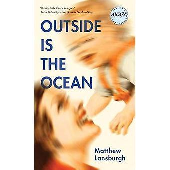 Buiten Is de Oceaan door Matthew Lansburgh - 9781609385279 boek