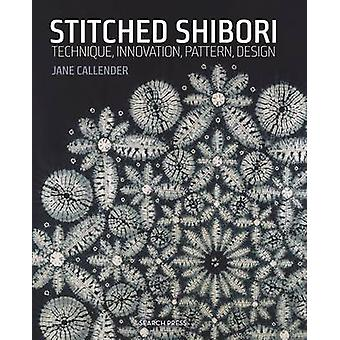 Stitched Shibori - Technique - Innovation - Pattern - Design by Jane C