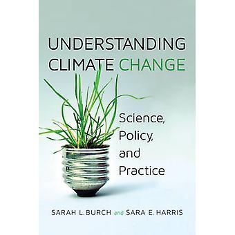 Comprensione - scienza - politica climatica - e pratica da Sara